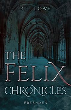 The Felix Chronicles: Freshmen by R.T. Lowe https://www.amazon.com/dp/B00XIVXRBC/ref=cm_sw_r_pi_dp_-zSDxbR4VJTTS