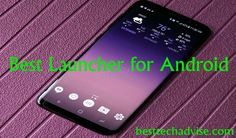 Best Free Launcher for Android 2018 Is now available on Google Play store. Enjoy to use your best launcher for Android and easily install on your device. All best top popular Android apps available on our site and best reviews. Your favorite best popular all android apps reviews on our site. Keep visit - besttechadvise