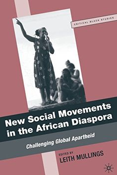 Leith Mullings, New Social Movements in the African Diaspora: Challenging Global Apartheid Apartheid, African Diaspora, Challenges, Anthropology, Black, Black People, Anthropologie