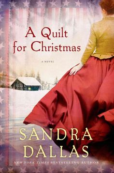 A Quilt for Christmas by Sandra Dallas - Sewing a quilt during the months she waits for her husband to return from the Civil War, Eliza Spooner bonds with other women in the face of a terrible loss and makes a difficult choice when she is asked to help an escaped slave.