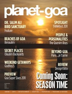 Know all about Goa and more with the latest issue of Goa's best travel magazine. Grab a copy of the Planet Goa magazine Volume 2 Issue 1 and discover the hidden wonders of Goa, visit the famous beaches of Goa, unravel the mystery of the monsoons in Goa and make the best of your vacation in Goa.