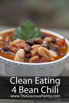 Clean Eating Recipes | Clean Eating 4 Bean Chili...use canned beans and this in done in under 30 minutes!