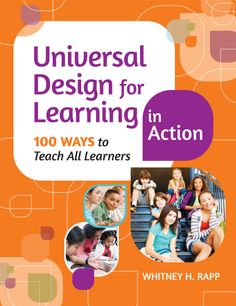 Based on the latest research (but still practical and fun!), these highly effective ideas will help you address diverse learning needs and increase all students' access to the general curriculum. Essential for every educator who wants to know what UDL really looks like, sounds like, and feels like—and how to use this proven approach to teach and reach all learners.