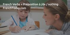 French Verbs + Preposition à /de / nothing