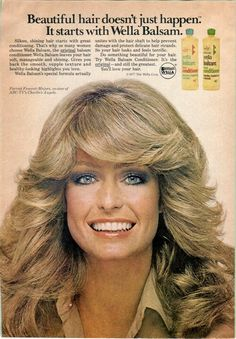 Farrah advertising Wella before she came out with her own shampoo brand.