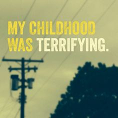 My childhood was terrifying due to constant bullying. #bullying #pain #emotional abuse