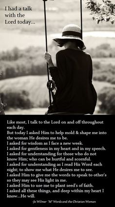 A great way to start the day ... prayer to ask the Lord to change ME into the person that HE wants me to be