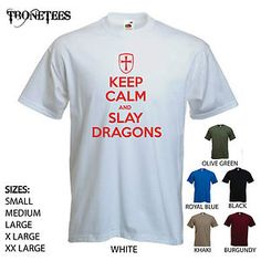 Keep Calm and Slay Dragons - mens St. Georges /St Georges Day England Tshirt   eBay