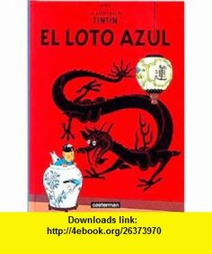 Las Aventuras de Tintin El Loto Azul (Spanish edition of The Blue Lotus) (9780828850490) Herge , ISBN-10: 0828850496  , ISBN-13: 978-0828850490 ,  , tutorials , pdf , ebook , torrent , downloads , rapidshare , filesonic , hotfile , megaupload , fileserve