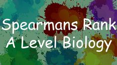 Spearman's Rank Statistical Correlation - A Level Biology A Level Biology, Science And Technology