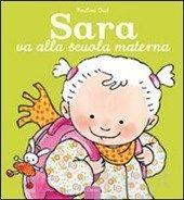 """Libro per bambini """"Sara va alla scuola materna"""" http://www.ibs.it/code/9788862581721/oud-pauline/sara-alla-scuola.html"""