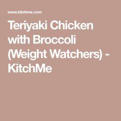 Teriyaki Chicken with Broccoli (Weight Watchers) - KitchMe