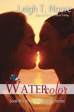 Cover Reveal: Watercolor (Dragonfly by Leigh Talbert Moore Great Books, New Books, Books To Read, Watercolor Books, Day Book, Film Music Books, Read News, Book News, Book Show