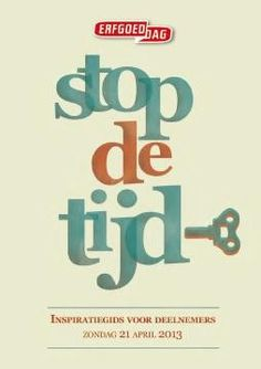 Erfgoeddag 2013 | Stop time! Is the theme of Heritage day this year, on the 21st of April