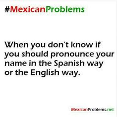 lol #MexicansProblemas Tag Your Friends!