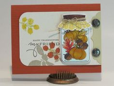 I have one last card to share from the Fall 2011 issue of Scrapbook & Cards Today issue and I think it just may be my favorite. Happy Thanksgiving Friends, Thanksgiving Cards, Scrapbook Cards, Scrapbooking, Quart Jar, Party Time, Cocoa, Stamping, Harvest