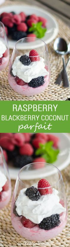 Raspberry Blackberry Coconut Parfait - make this easy recipe with just 5-ingredient in 10 minutes. Perfect for breakfast, dessert or a snack. {dairy-free, gluten-free, refined sugar-free, paleo, vegan option}