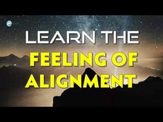 Abraham Hicks 2018  - Learn The Feeling Of Alignment