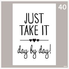 Tekstposter Just take it day by day. One of the gifts of having a chronic illness has been learning how to slow down, smell the roses, and find myself #ME/CFS #trauma #healing #PTSD