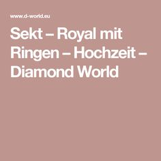 Sekt – Royal mit Ringen – Hochzeit – Diamond World