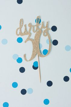 Dirty 30 Cake Topper, Gold Glitter Cake Topper, Gold Birthday Party