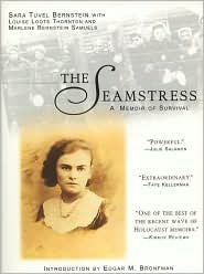 """The Seamstress"" by Sara Bernstein and Marlene Samuels...an account of the author's survival during the holocaust"