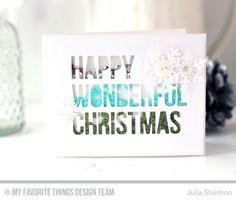 Happy Wonderful Christmas Die-namics, Let It Snowflake Die-namics - Julia Stainton  #mftstamps