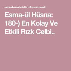 Esma-ül Hüsna: 180-) En Kolay Ve Etkili Rızk Celbi..