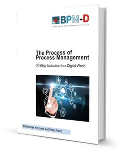 The Value-Switch for Digitalization Initiatives: Business Process Management - Results of a Global Research Study by BPM-D®, Whitepaper by Dr. Mathias Kirchmer