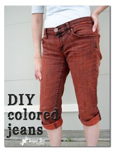 Sugar Bee Crafts: sewing, recipes, crafts, photo tips, and more!: DIY Colored Jeans    not crazy about the color, but good tips