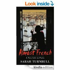 Amazon.com: Almost French eBook: Sarah Turnbull: Kindle Store