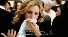 """""""I´m in love. I'm having a relationship with my pizza!"""" ah ah ah Eat Pray Love - movie quote.my life story Eat Pray Love Movie, Eat Pray Love Quotes, Pray Quotes, Best Movie Quotes, Tv Quotes, Life Quotes, Citations Film, I Love Pizza, Inspirational Movies"""