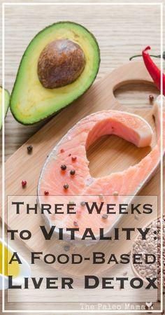 Three Weeks to Vitality Liver Detox | www.thepaleomama.com