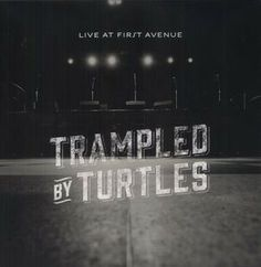 Trampled by Turtles - Live at First Avenue LP  With six albums to their credit and a word-of-mouth reputation that draws legions of diehard fans to their must-see-to-believe live shows, Minnesota roots music hybrid Trampled By Turtles finally release their first ever, highly anticipated live concert recording, Live At First Avenue. #sunshinedaydream #hippieshop