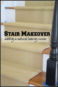 STAIR MAKEOVER... ADDING A NATURAL LOOKING RUNNER