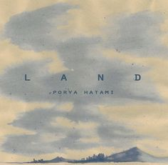 "porya hatami - ""land"" : ambient, exprimental, drone, electroacoustic"