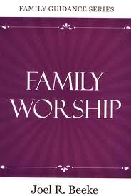 PDF Book on Family Worship- Joel Beeke