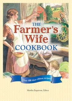 Book cover of The Farmer's Wife Cookbook by Martha Engstrom