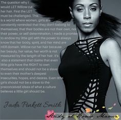Love this Jada Pinkett Smith quote about empowering our daughters, starting when they are little.