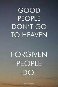 Nothing we do will ever get us into heaven. No good deeds will ever make us good enough. Only by accepting Jesus can we ever get into heaven.