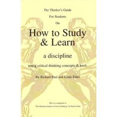 The Thinker's Guide For Students On How to Study & Learn a discipline (Kindle Edition)  http://www.picter.org/?p=B005XQDATO