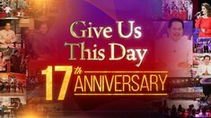 GIVE US THIS DAY 17TH ANNIVERSARY Spiritual Enlightenment, Spirituality, Storm Update, Kingdom Ministry, Vice Ganda, Trials And Tribulations, Social Media Pages, Son Of God, Pastor