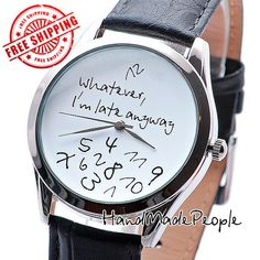 Wrist Watch, Whatever I'm Late Anyway Watches, Unisex Wristwatch, Gift Idea For Men, Women Gift Ideas, Anniversary Gift - Free Shipping