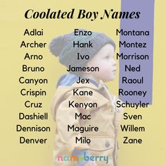 Cool names for boys—basic baby names turned cooler with the addition of a couple of letters