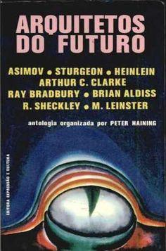 Arquitetos do futuro - Isaax Asimov e outros - Expressão e Cultura