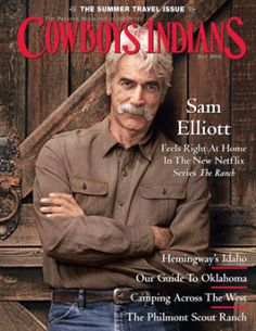 July Cowboys - our ad and SAM in the same book! Actor Sam Elliott, Sam Eliot, Sam Elliott Pictures, Katherine Ross, Tom Selleck, Western Movies, Old Western Actors, Cowboys And Indians, The Ranch