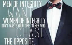 Men of integrity want women of integrity. Don't waste your time on men who chase the opposite. #integrity #cdff #christian #dating #datingquotes