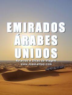 Visitar Emirados Árabes Unidos – Roteiros e Dicas de Viagem