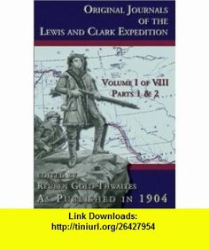 Original Journals of the Lewis and Clark Expedition, 8 Volume Set (9781582186511) William Clark, Karl Bodmer, Reuben Gold Thwaites, Meriwether Lewis , ISBN-10: 1582186510  , ISBN-13: 978-1582186511 ,  , tutorials , pdf , ebook , torrent , downloads , rapidshare , filesonic , hotfile , megaupload , fileserve