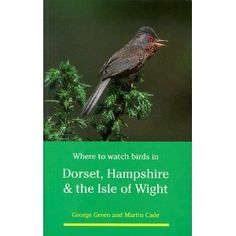 Where to Watch Birds in Dorset, Hampshire and the Isle of Wight~George Green (Paperback)  http://flavoredwaterrecipes.com/amazonimage.php?p=0713643137  0713643137